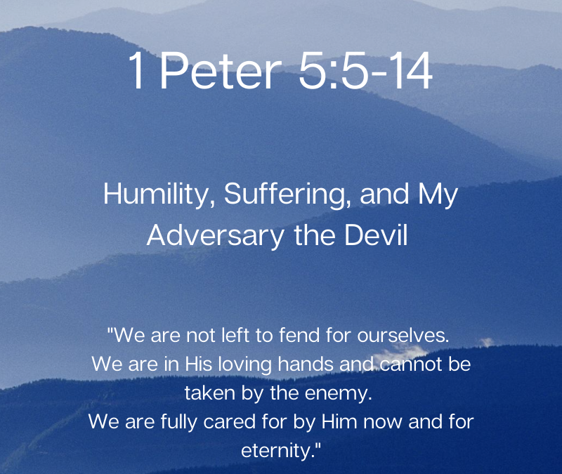 Humility, Suffering, and My Adversary the Devil